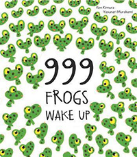 999 Frogs Wake Up: Picture Books About Frogs