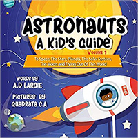 Astronauts A Kids Guide