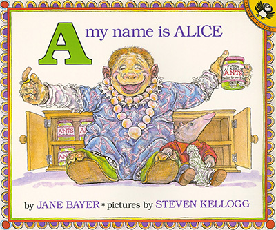 A, My Name is Alice: ABC Books for Kids