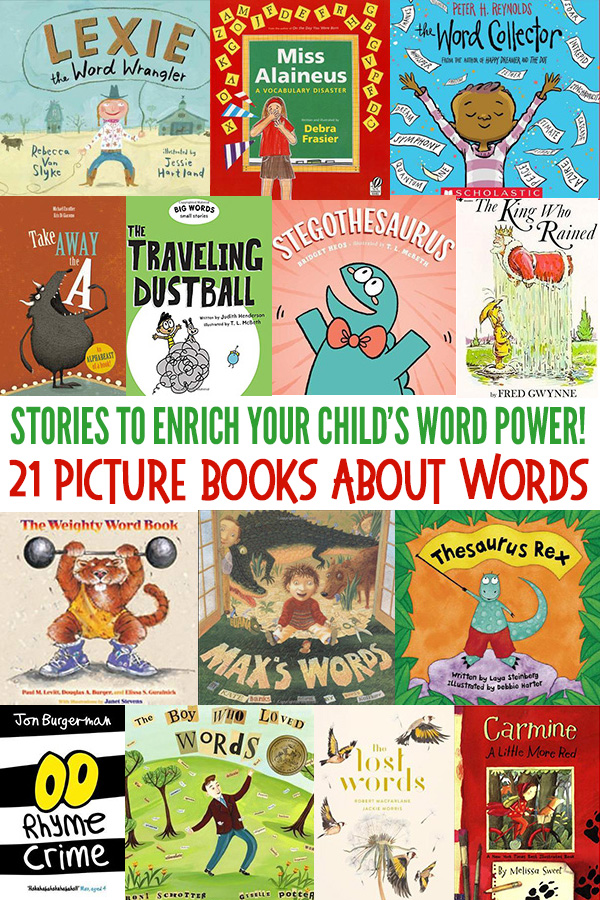 21 Picture Books about Words for Fun Word Study and to Enrich Vocabulary