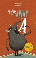 Take Away the A: Word fun for kids