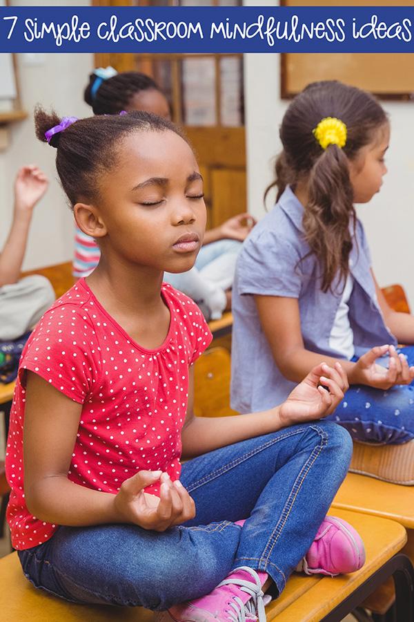 7 Ideas for classoom mindfulness