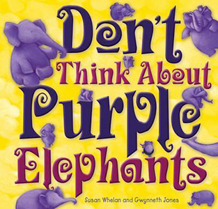 SEL books: Dont Think About Purple Elephants