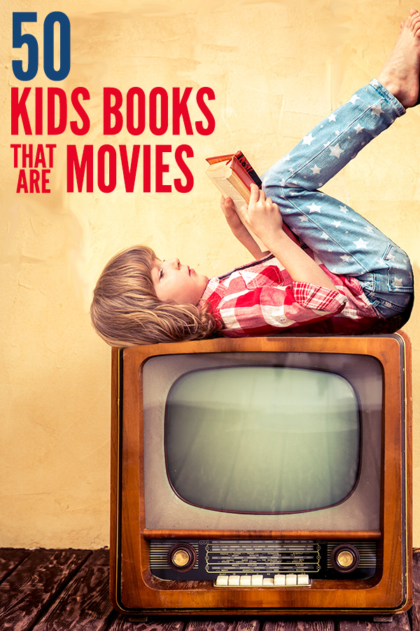 50 Kids Books that are Movies