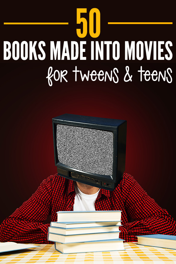 Books Made Into Movies for Teens and Tweens