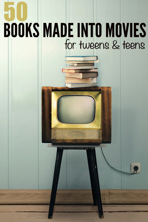 50 Books to Movies for Teens and Tweens