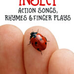 12 Insect finger plays, action songs and rhymes