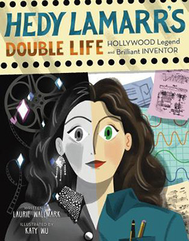 Hedy Lamarrs Double Life
