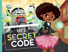 Rox's Secret Code: Books about Coding for Kids
