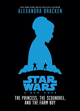 The Princess, the Scoundrel and the Farm Boy Star Wars Fiction