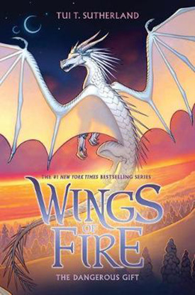 Wings of Fire: The Dangerous Gift